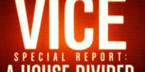 December 9 VICE SPECIAL REPORT Examines Divided USA