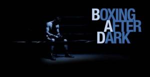 BoxingAfterDark-300x155