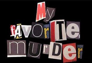 Podcasts_MyFavoriteMurder-300x206
